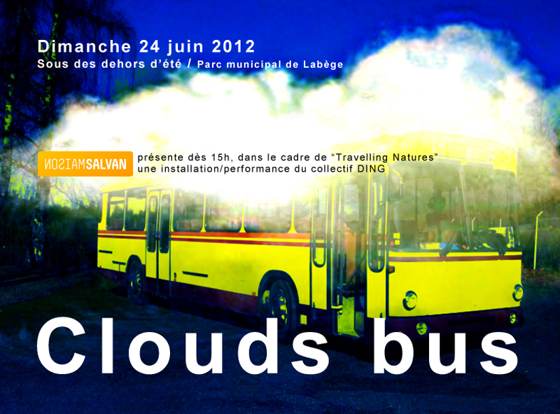 Collectif DING, « Clouds Bus »