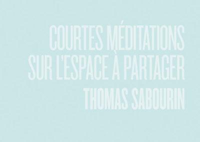 Thomas Sabourin, «Courtes méditations surl'espace àpartager»